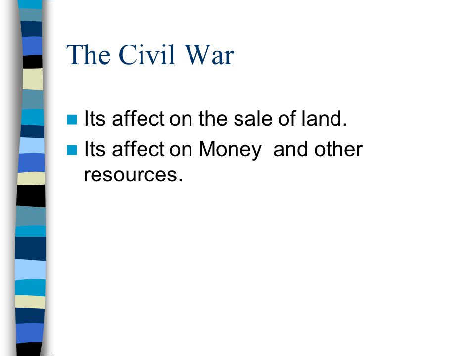 The Civil War Its affect on the sale of land.