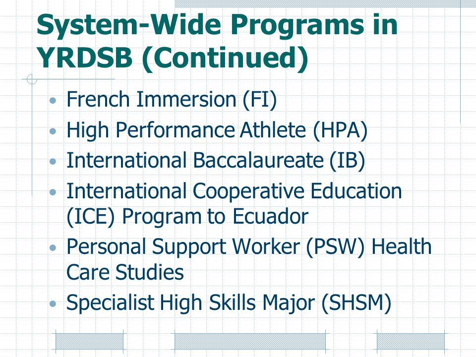 System-Wide Programs in YRDSB (Continued)