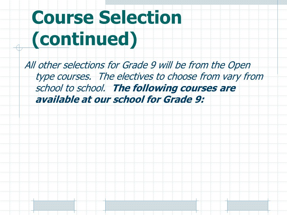 Course Selection (continued)