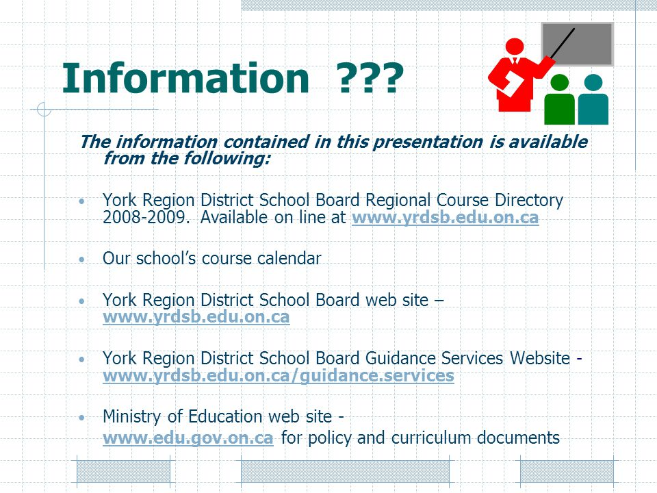 Information The information contained in this presentation is available from the following: