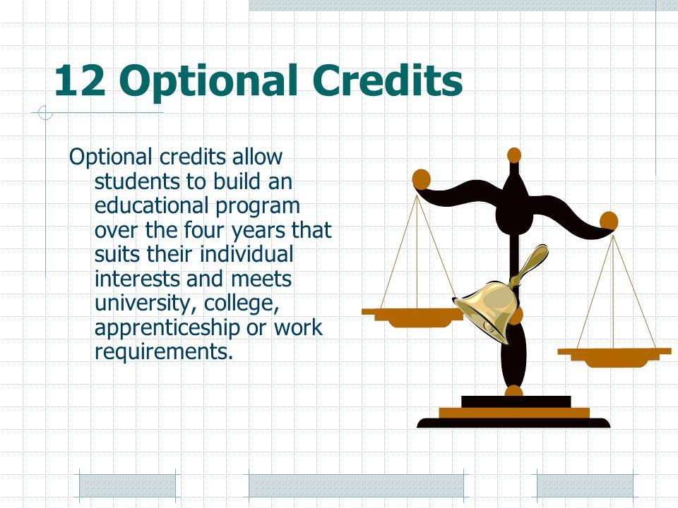12 Optional Credits