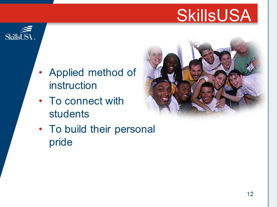 SkillsUSA Applied method of instruction To connect with students