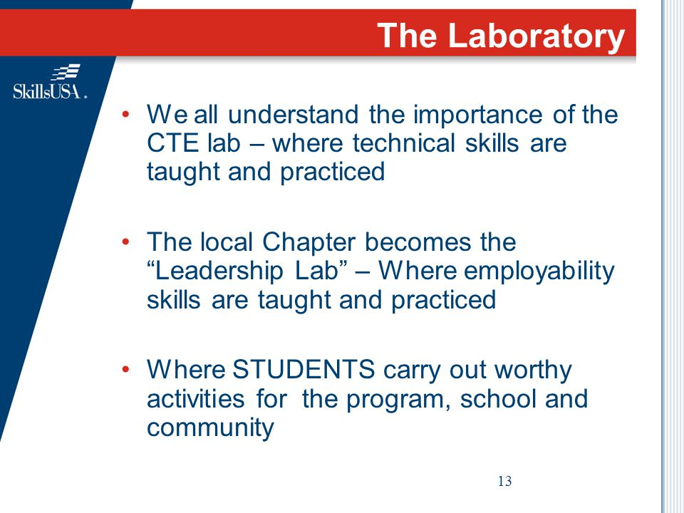 The Laboratory We all understand the importance of the CTE lab – where technical skills are taught and practiced.
