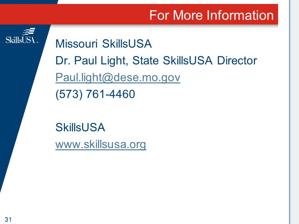 For More Information Missouri SkillsUSA Dr.