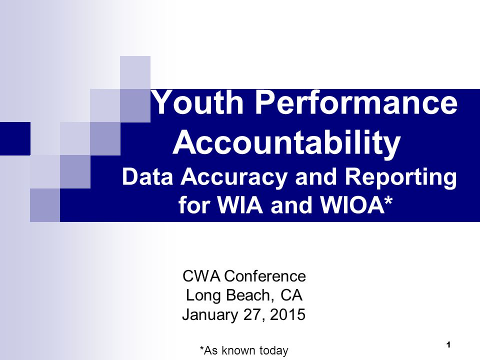 CWA Conference Long Beach, CA January 27, 2015 *As known today