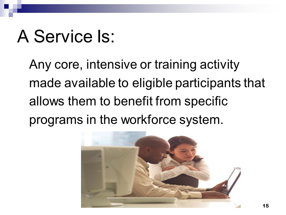 A Service Is: Any core, intensive or training activity