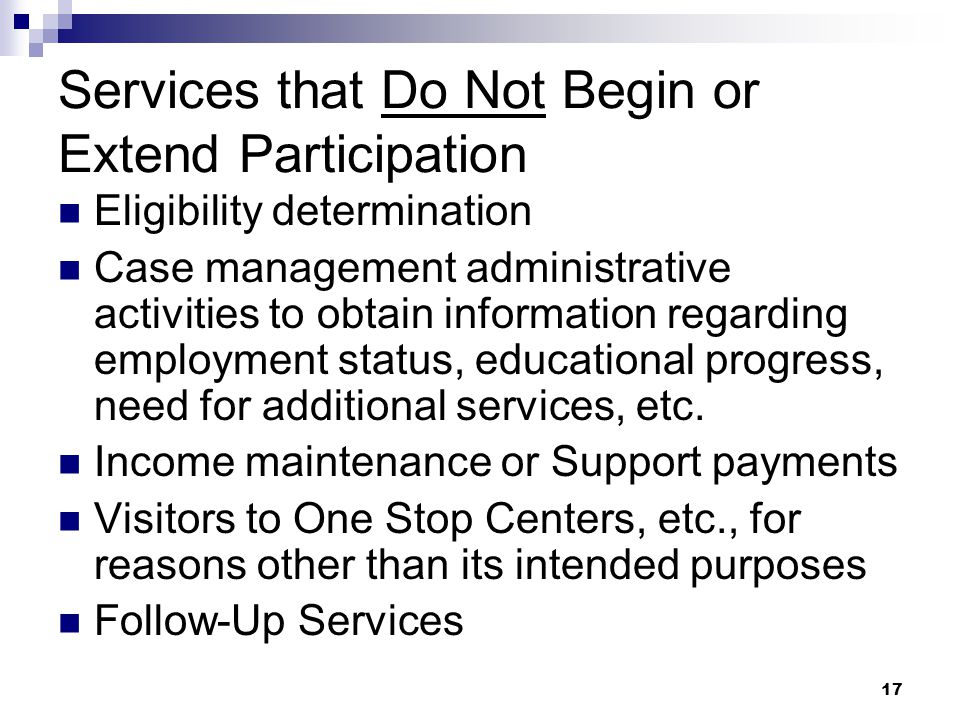 Services that Do Not Begin or Extend Participation