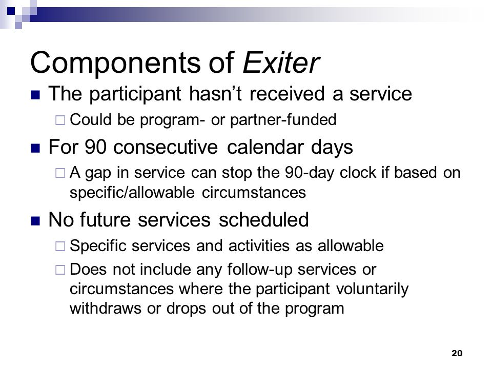 Components of Exiter The participant hasn't received a service