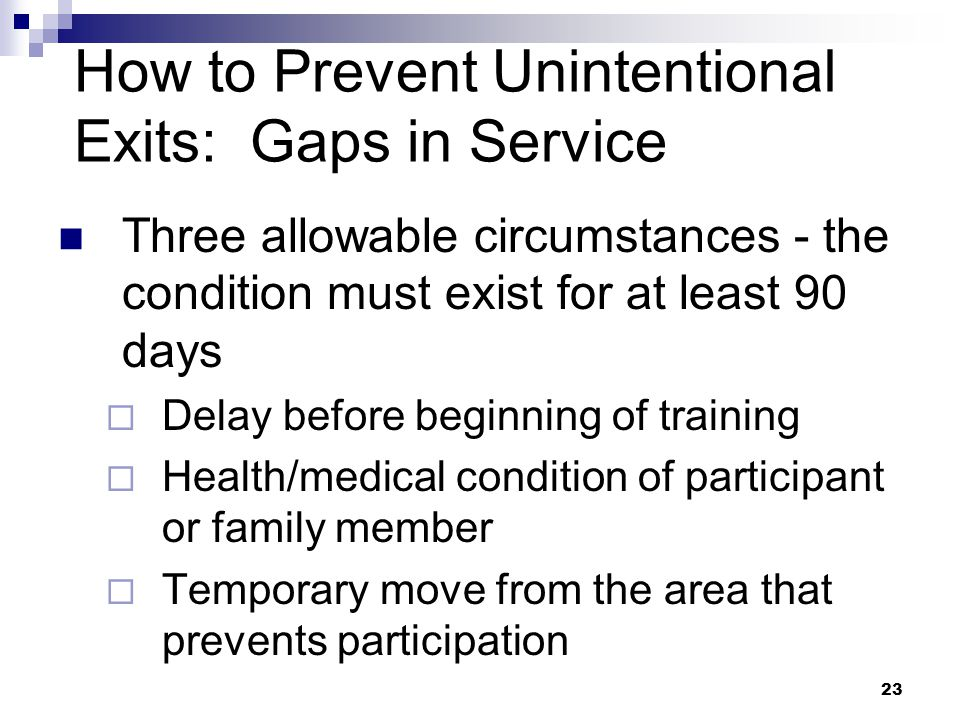 How to Prevent Unintentional Exits: Gaps in Service