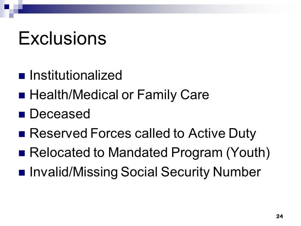 Exclusions Institutionalized Health/Medical or Family Care Deceased