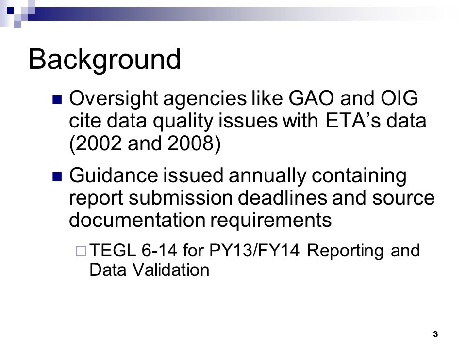 Background Oversight agencies like GAO and OIG cite data quality issues with ETA's data (2002 and 2008)