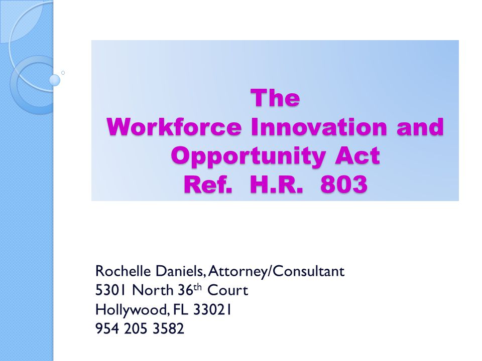 The Workforce Innovation and Opportunity Act Ref. H.R. 803