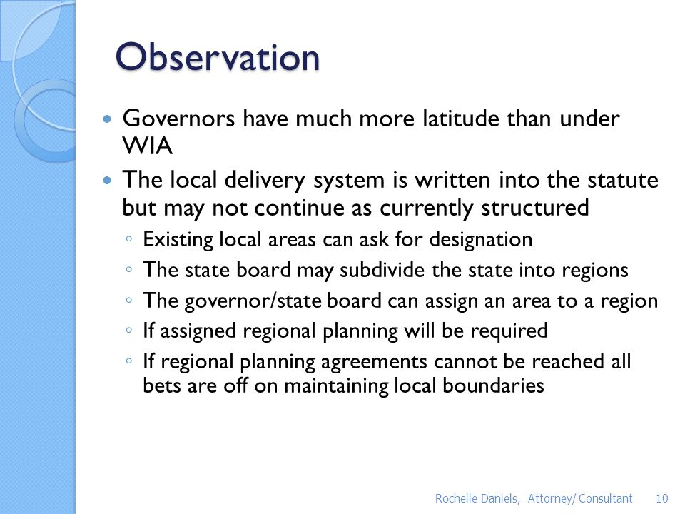 Observation Governors have much more latitude than under WIA