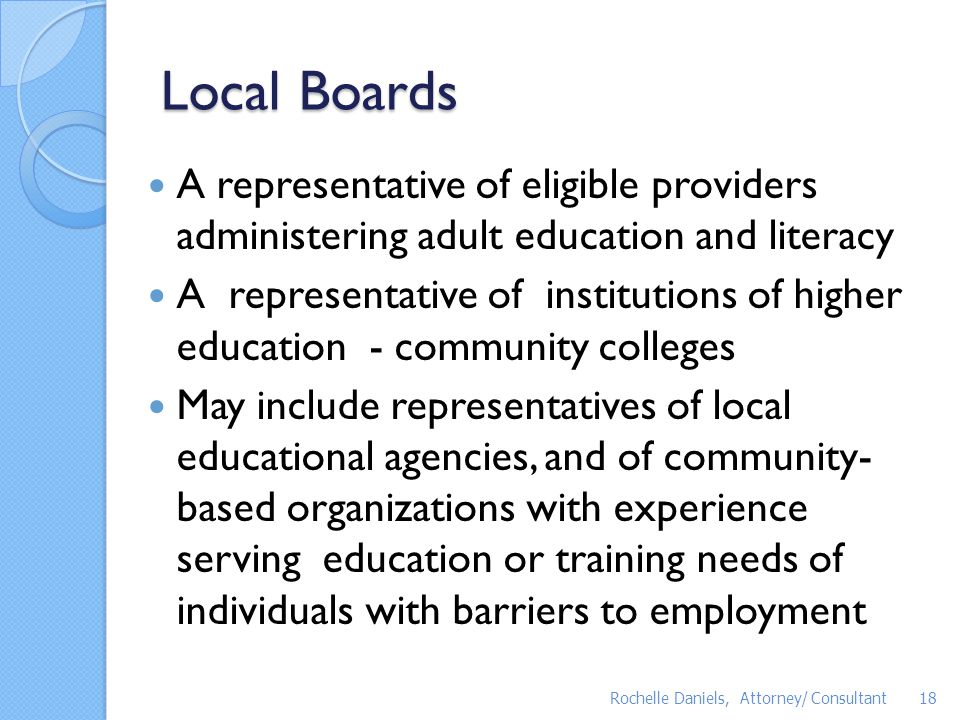 Local Boards A representative of eligible providers administering adult education and literacy.