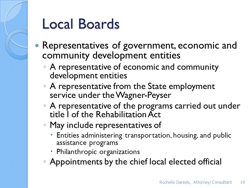 Local Boards Representatives of government, economic and community development entities.