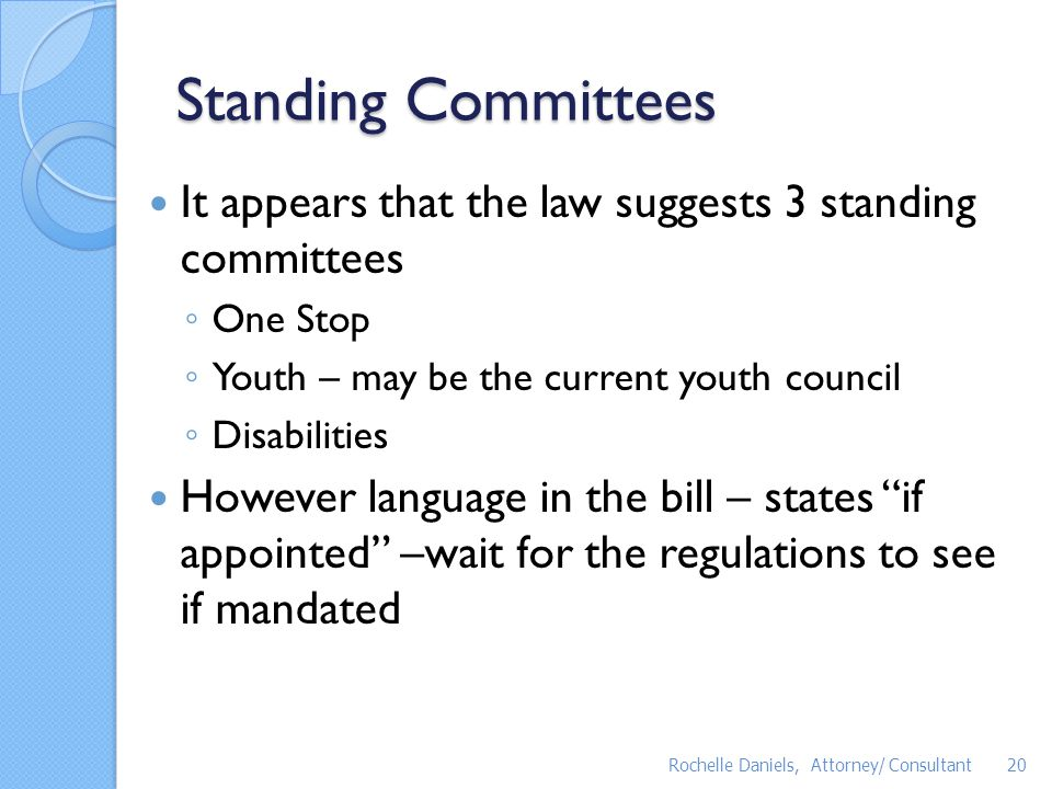 Standing Committees It appears that the law suggests 3 standing committees. One Stop. Youth – may be the current youth council.