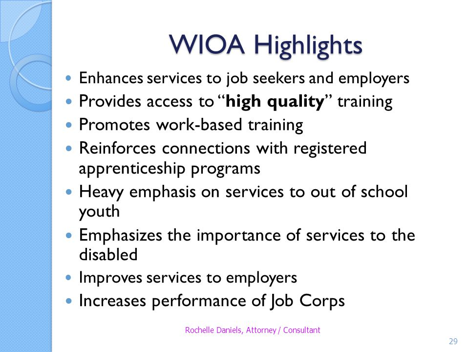 WIOA Highlights Provides access to high quality training