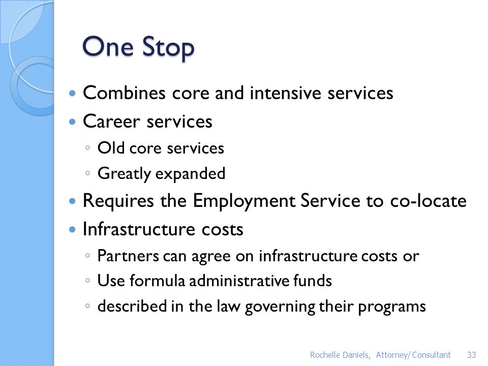 One Stop Combines core and intensive services Career services
