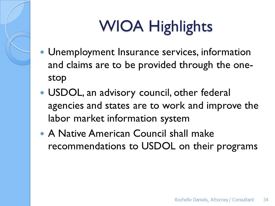 WIOA Highlights Unemployment Insurance services, information and claims are to be provided through the one- stop.