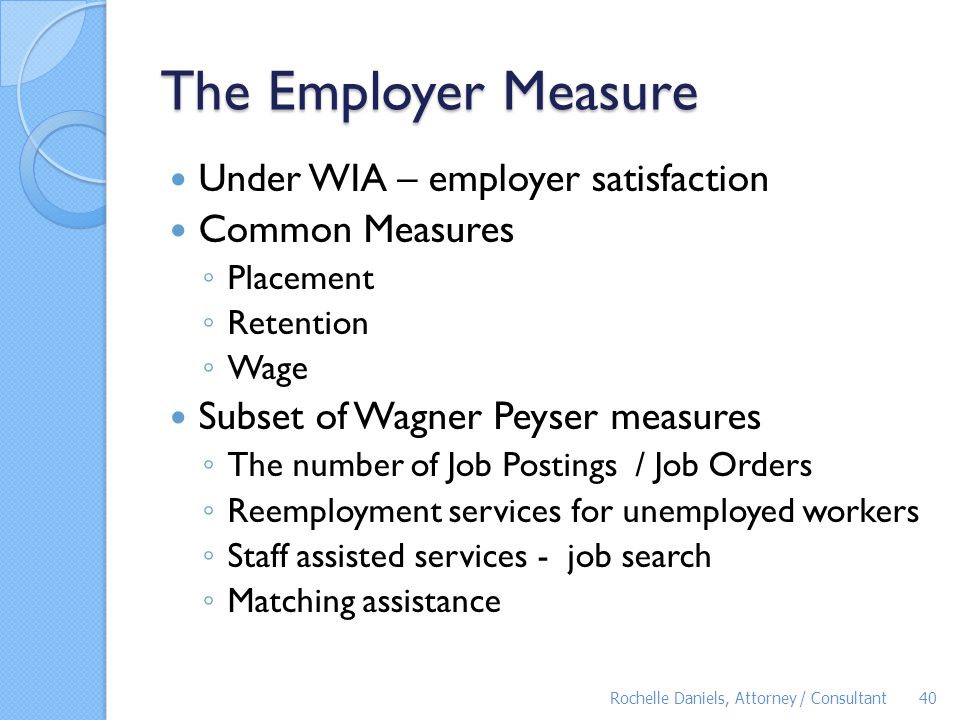 The Employer Measure Under WIA – employer satisfaction Common Measures