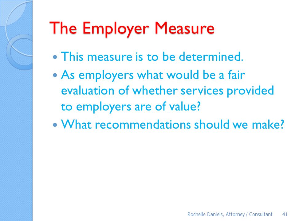The Employer Measure This measure is to be determined.