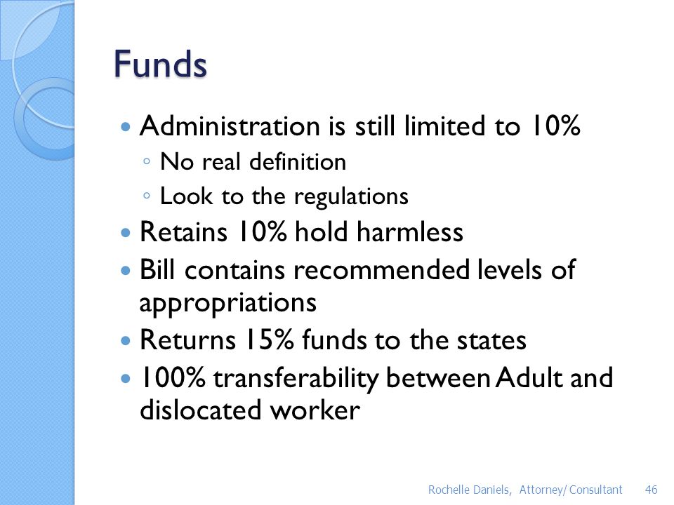 Funds Administration is still limited to 10% Retains 10% hold harmless