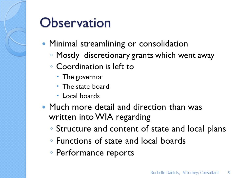 Observation Minimal streamlining or consolidation