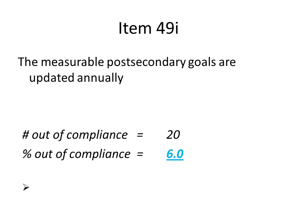 Item 49i The measurable postsecondary goals are updated annually