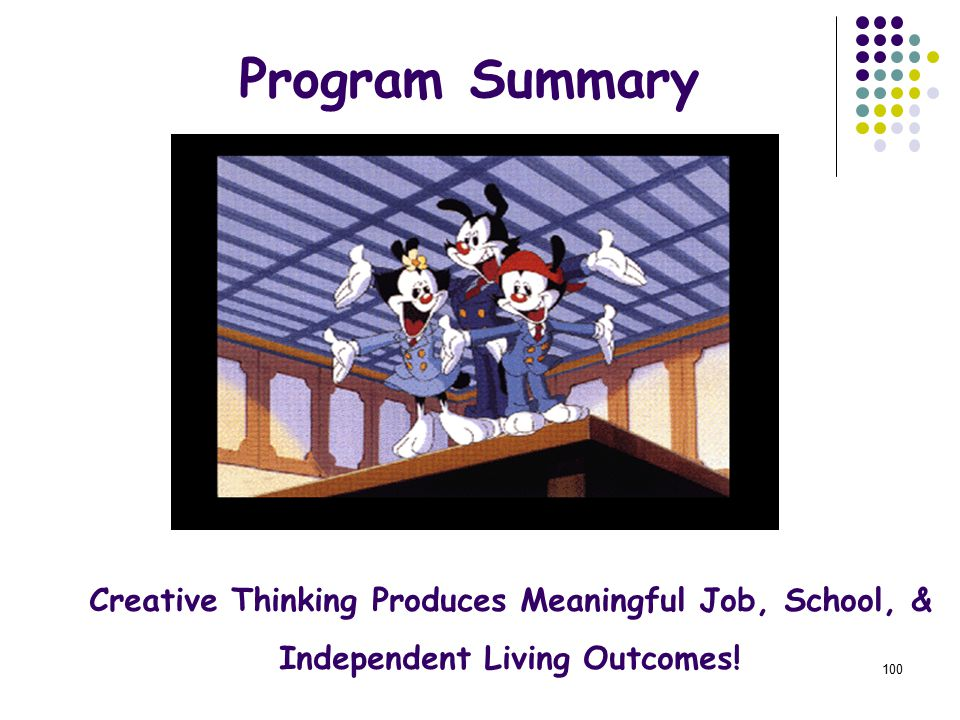 Program Summary Creative Thinking Produces Meaningful Job, School, &