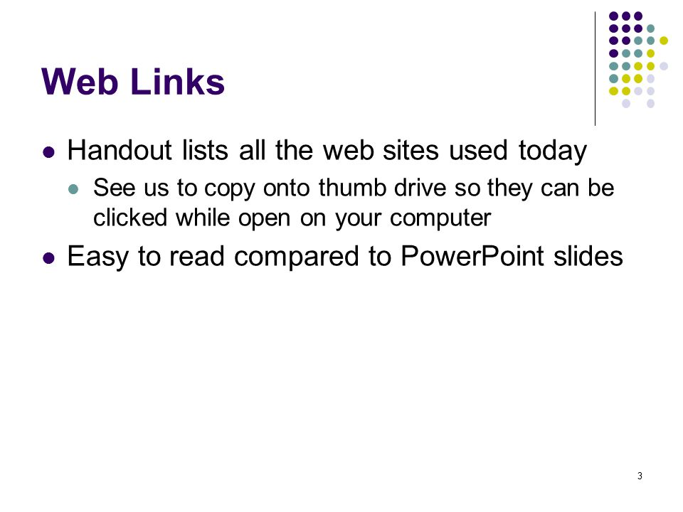 Web Links Handout lists all the web sites used today