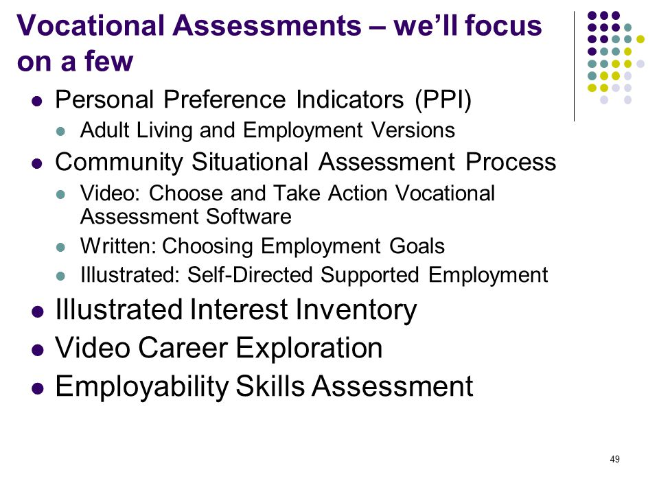 Vocational Assessments – we'll focus on a few