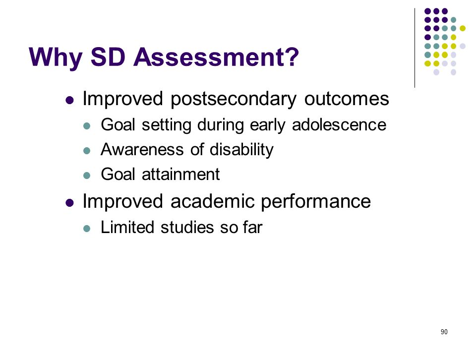 Why SD Assessment Improved postsecondary outcomes