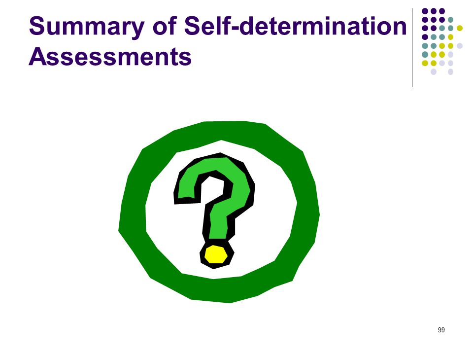 Summary of Self-determination Assessments