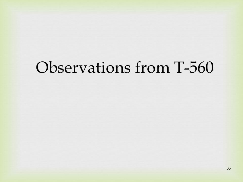 Observations from T-560
