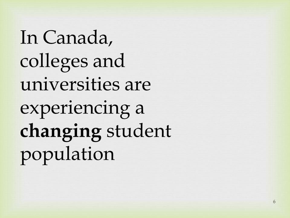 In Canada, colleges and universities are experiencing a changing student population
