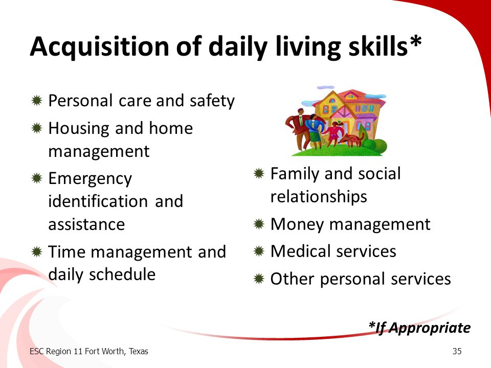 Acquisition of daily living skills*