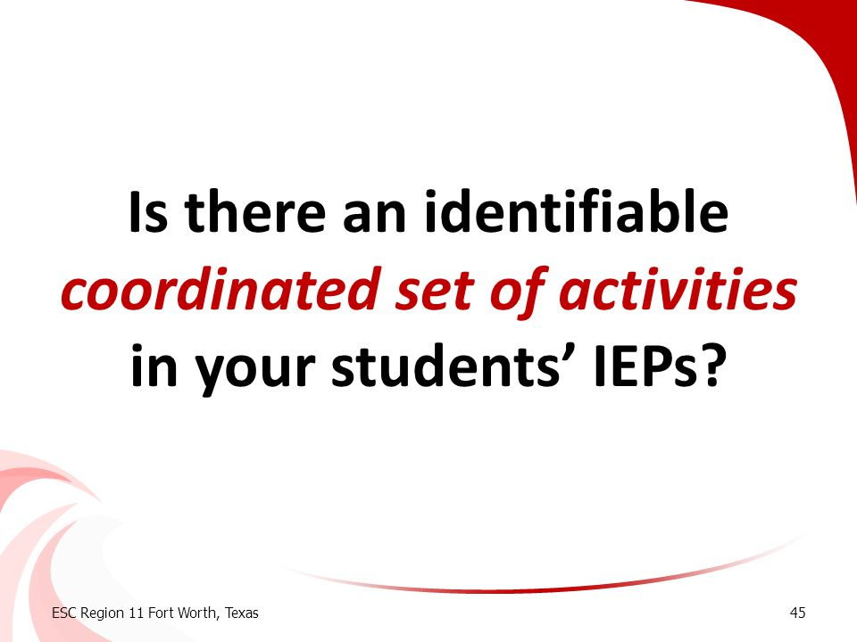 Is there an identifiable coordinated set of activities in your students' IEPs