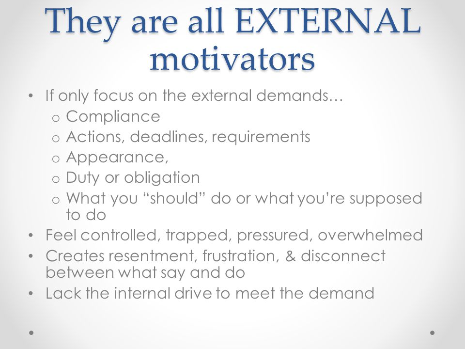 They are all EXTERNAL motivators