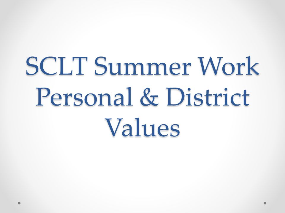 SCLT Summer Work Personal & District Values