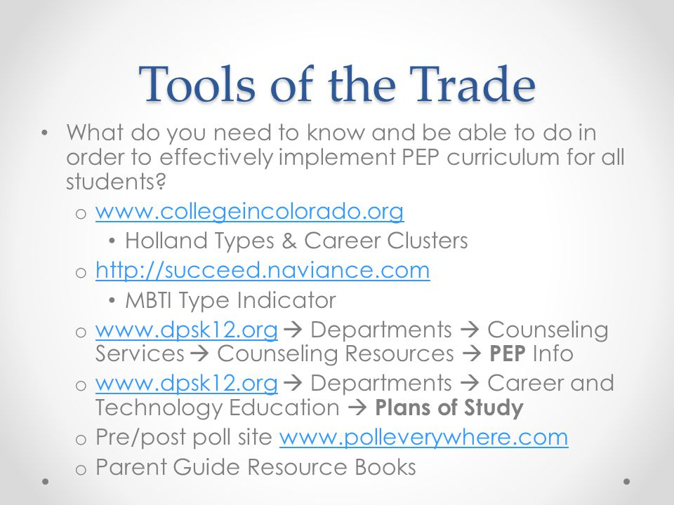 Tools of the Trade What do you need to know and be able to do in order to effectively implement PEP curriculum for all students