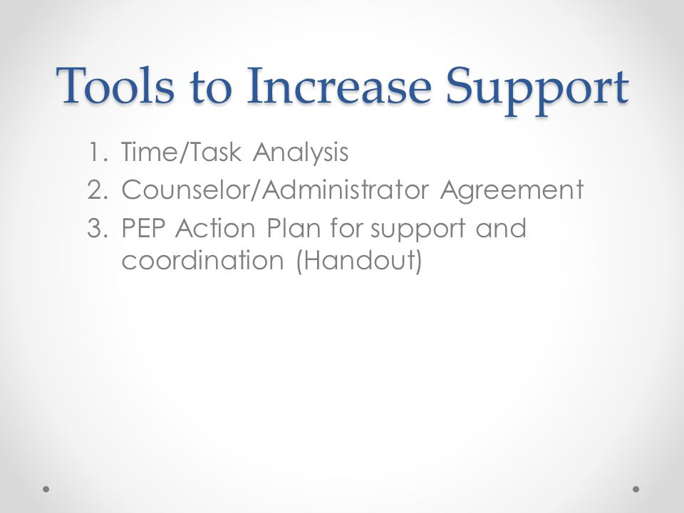 Tools to Increase Support