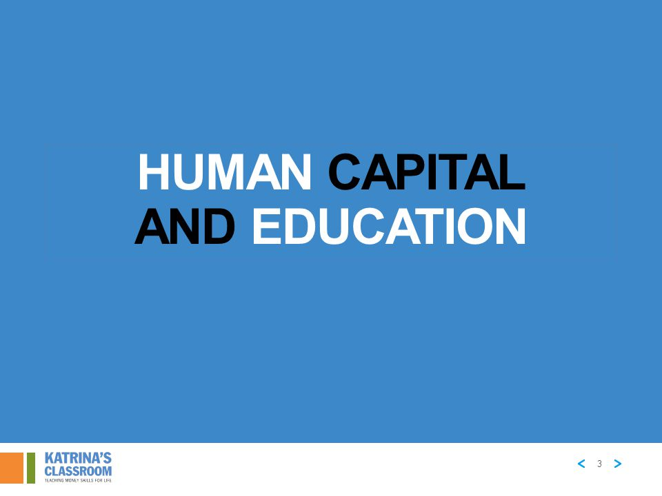 Human Capital AND EDUCATION