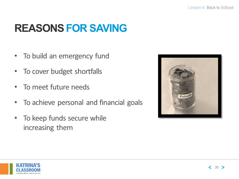 Reasons for Saving To build an emergency fund