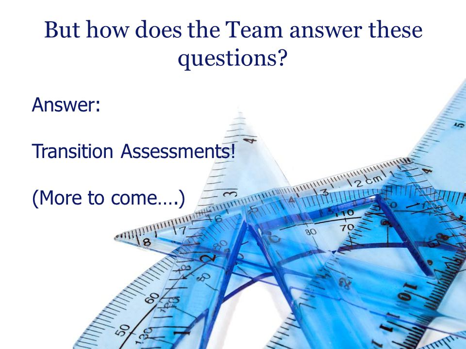 But how does the Team answer these questions