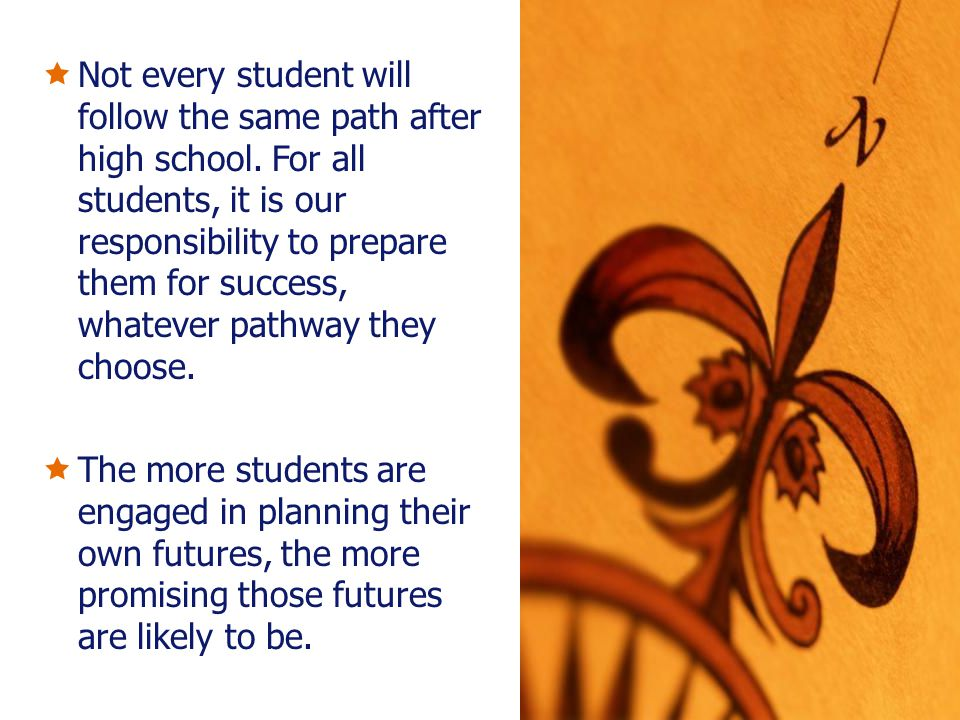 Not every student will follow the same path after high school