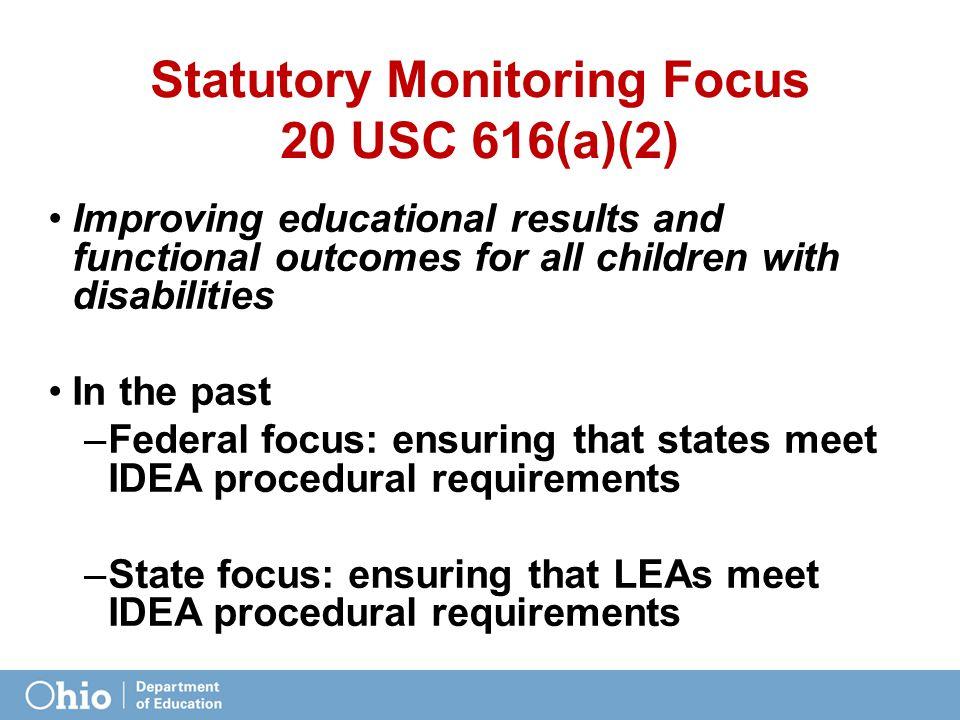 Statutory Monitoring Focus 20 USC 616(a)(2)