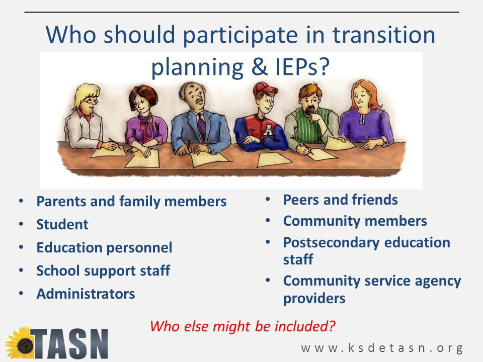 Who should participate in transition planning & IEPs