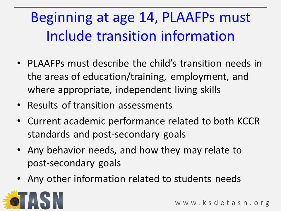 Beginning at age 14, PLAAFPs must Include transition information