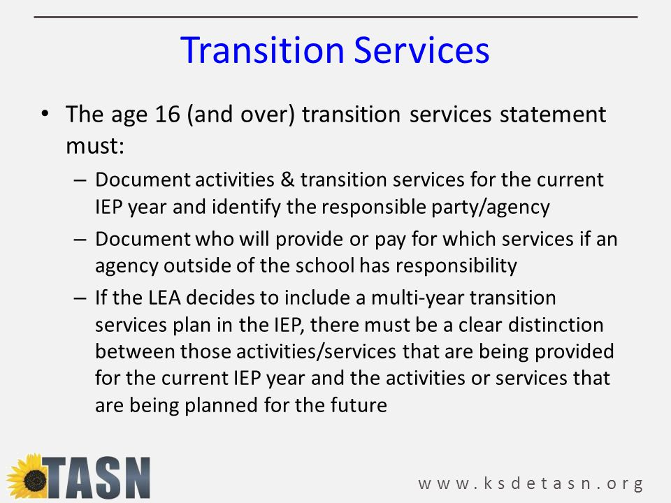 Transition Services The age 16 (and over) transition services statement must: