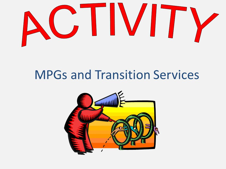 Activity: MPGs and Transition Services